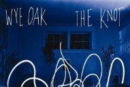 "An Idolator Enthusiastic Endorsement: Why You Should Drop Everything And Listen To Wye Oak's ""The Knot"" Right Now"