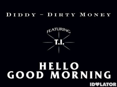 diddy-dirty-money-featuring-ti-hello-good-morning-450x450