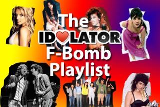 Oh, F**k! It's Idolator's F-Bomb Playlist