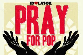 South By Southwest: Join Idolator At Our Pray For Pop Party!