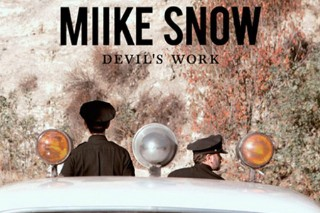"Preview Miike Snow's 'Happy To You' Track, ""Devil's Work"""