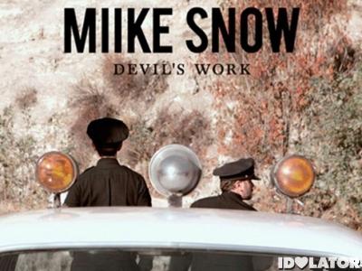 Miike-Snow-Devils-Work-