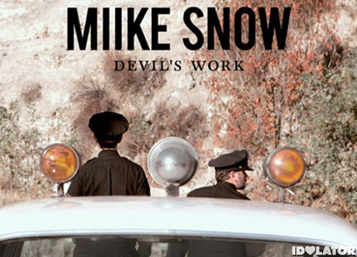 Miike-Snow-Devils-Work-