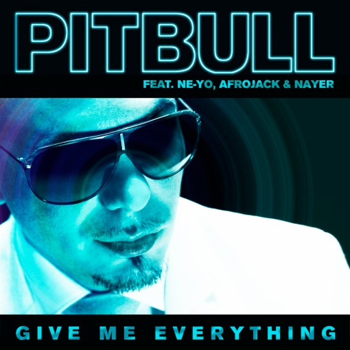 Pitbull Ne-Yo Afrojack Nayer Give Me Everything single cover