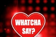 Whatcha Say: Madonna's Video And 'The X Factor' Got Our Readers Talking