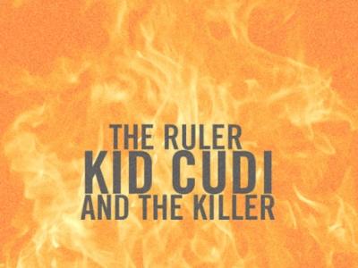 kid cudi ruler and the killer