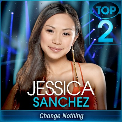 Jessica Sanchez Change Nothing