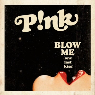 pink blow me one last kiss