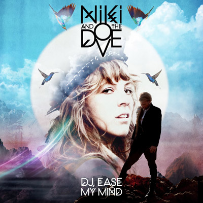 niki and the dove dj ease my mind body language remix premiere