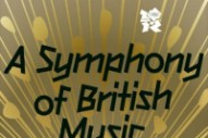 London Olympics 2012: 'A Symphony Of British Music' Concert Soundtrack Soars On iTunes