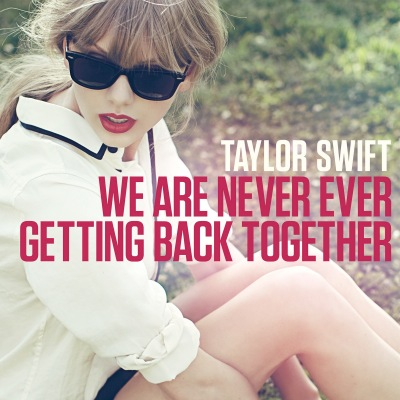 Taylor Swift We Are Never Ever Getting Back Together single cover art