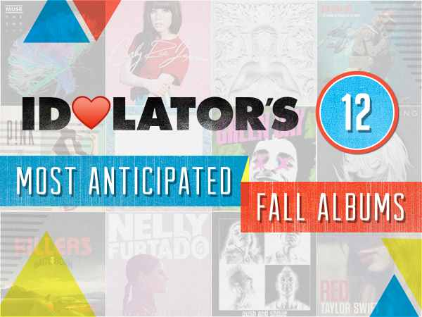 Idolator 12 Most Anticipated Fall Albums