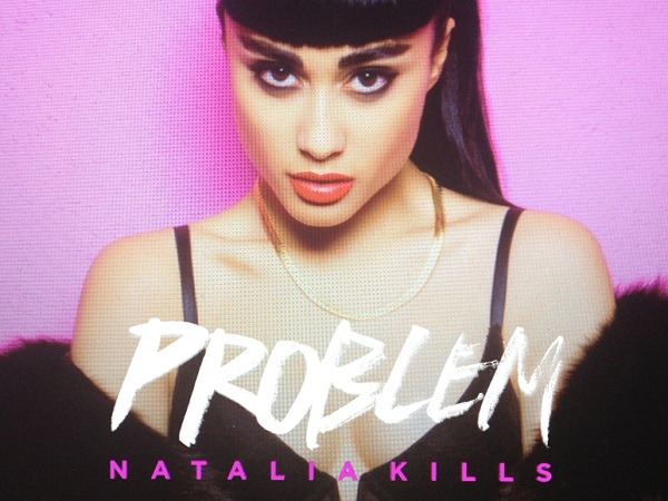 natalia-kills-problem
