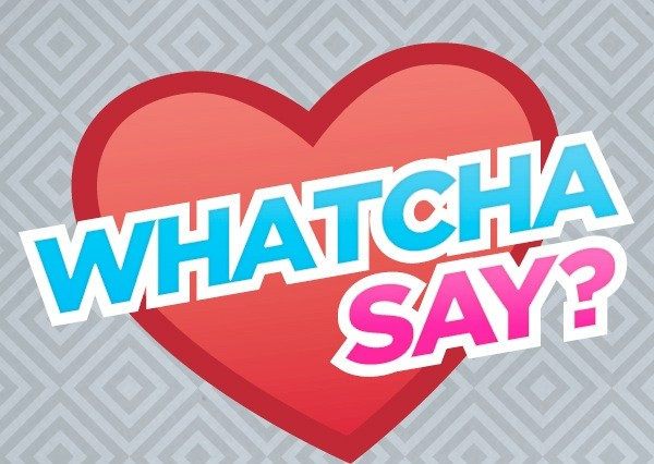 Whatcha-Say-2012-600x450
