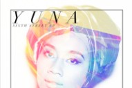 """Yuna's 'Sixth Street' EP Song """"Let Love Come Through"""" Featuring Kyle: Idolator Premiere"""