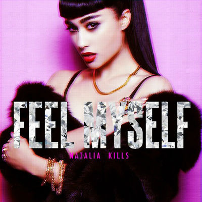 Natalia Kills Feel Myself
