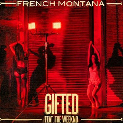 french montana the weeknd gifted