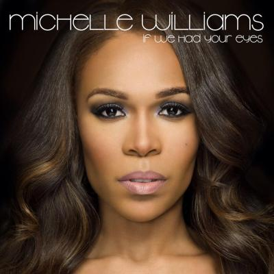 Michelle Williams If We Had Your Eyes Single Artwork