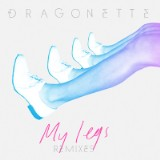 "Dragonette Drops ""My Legs"" Remix EP"