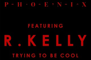 "R. Kelly Working With Phoenix On ""Trying To Be Cool"" Remix"