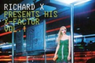 Richard X's 'Richard X Presents His X-Factor Vol. 1′ Turns 10: Backtracking