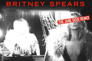 """Britney Spears' """"Work Bitch"""" Gets The Jane Doze Remix Treatment: Idolator Premiere"""