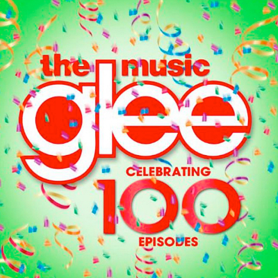 glee 100th episode album music songs