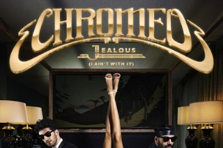 "Chromeo Joins The Retro-Dance Revival With Brilliant Single ""Jealous (I Ain't With It)"": Listen"