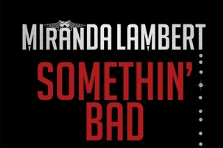 "Carrie Underwood And Miranda Lambert's Duet ""Somethin' Bad"" Is Anything But: Listen"