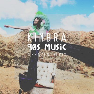 Kimbra 90s Music M Phazes Remix