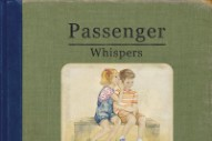 Passenger's 'Whispers': Stream The Full Album
