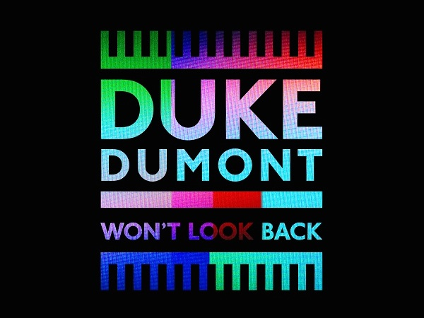 Duke-Dumont-Won't-Look-Back