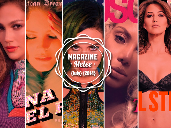 Magazine Melee: Which Pop Princess Has The Best July 2014 Cover?