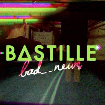 Bastille Bad News
