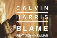 """Calvin Harris And John Newman's """"Blame"""": Listen To The New Song In Full"""