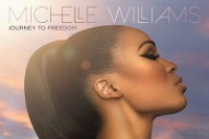 Michelle Williams' 'Journey To Freedom': Album Review