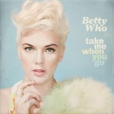 Betty Who's 'Take Me When You Go': Album Review