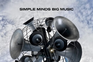 Simple Minds 'Big Music': Idolator Album Premiere