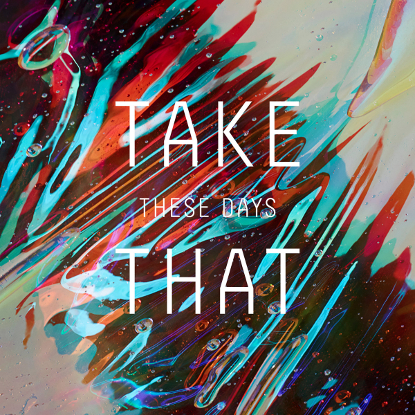 Take That Premiere Greg Kurstin Produced These Days