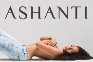 "Ashanti Is Finally Releasing Another Single From 'Braveheart': See The Diva's Topless ""Early In The Morning"" Cover"