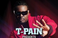 This Is Not A Drill: T-Pain Is Releasing A Greatest Hits Album