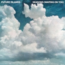 Future Islands Seasons Waiting On You single cover art