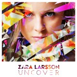 "Zara Larsson's Epic ""Uncover"" Video"