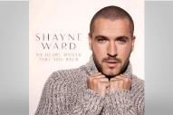 "Shayne Ward Reveals 'Closer' Bonus Track Titles, Announces ""My Heart Would Take You Back"" As Lead Single"