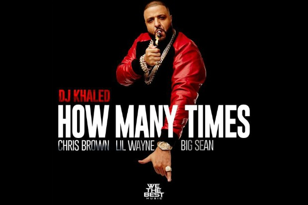 dj khaled how many times lil wayne chris brown big sean