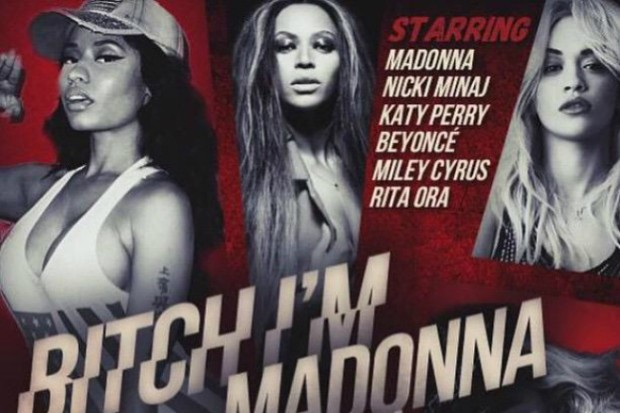 bitch im madonna beyonce nicki miley katy perry rita ora