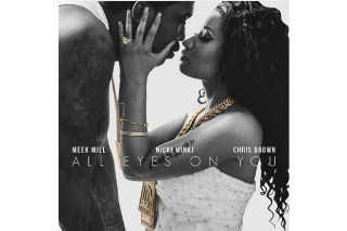 "Nicki Minaj & Chris Brown Join Meek Mill On ""All Eyes On You"": Listen"