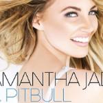 Samantha Jade Teams Up With Pitbull