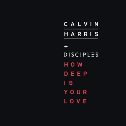 Calvin-Harris-Disciples-How-Deep-Is-Your