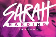 "Former Girls Aloud Diva Sarah Harding To Launch Solo Career With ""Threads"""